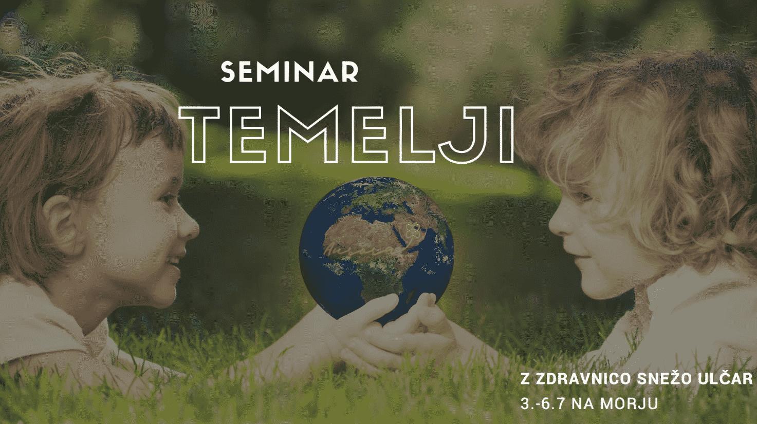 Seminar TEMELJI, 3. – 6. 7. 2018