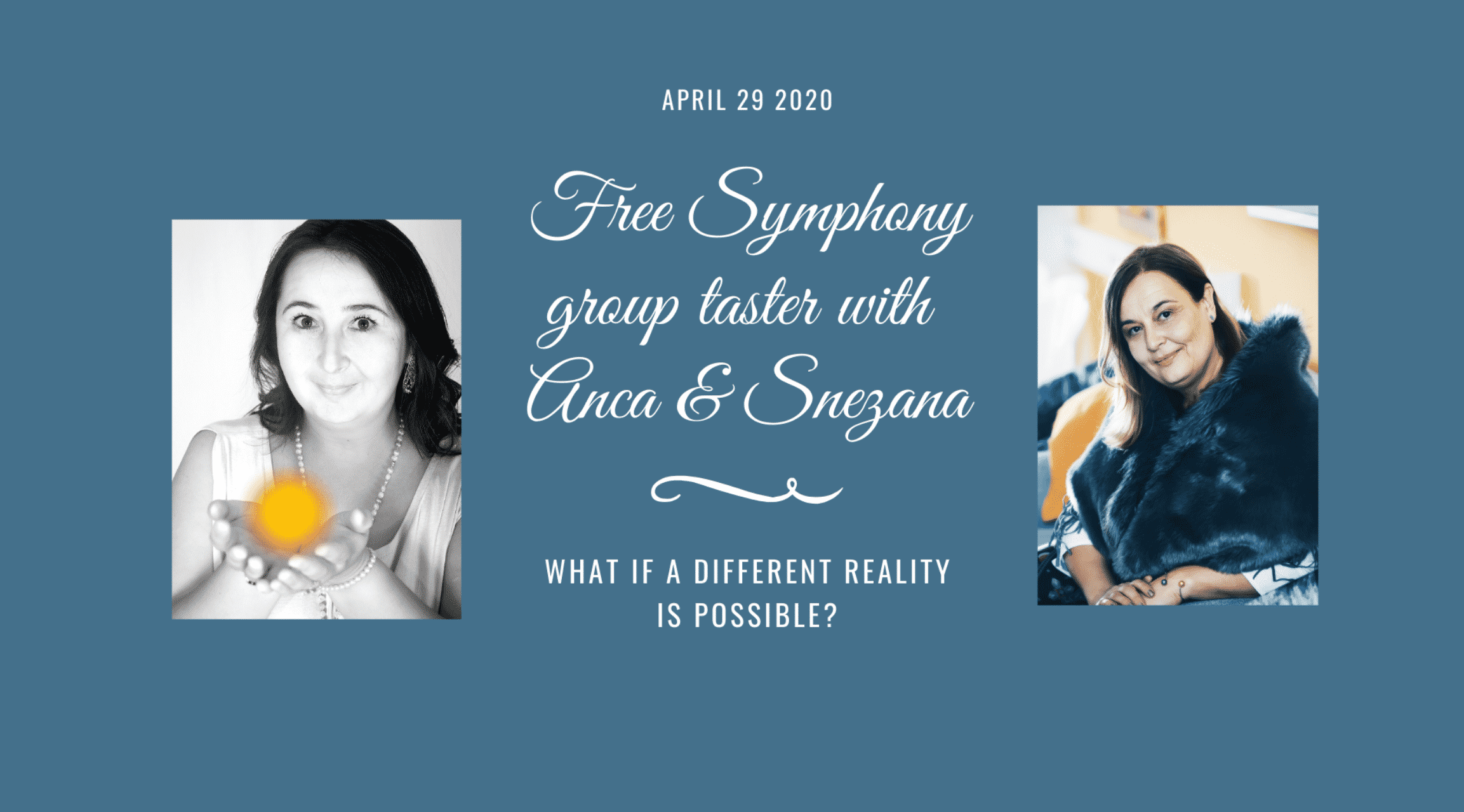 Read more about the article Free Symphony group taster with Anca Pal & Sneza Ulcar, 29.4., 20:00