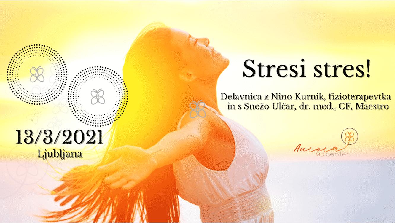 Delavnica: Stresi stres! s Snežo Ulčar, dr.med in Nino Kurnik, uni.dipl.fiziot.