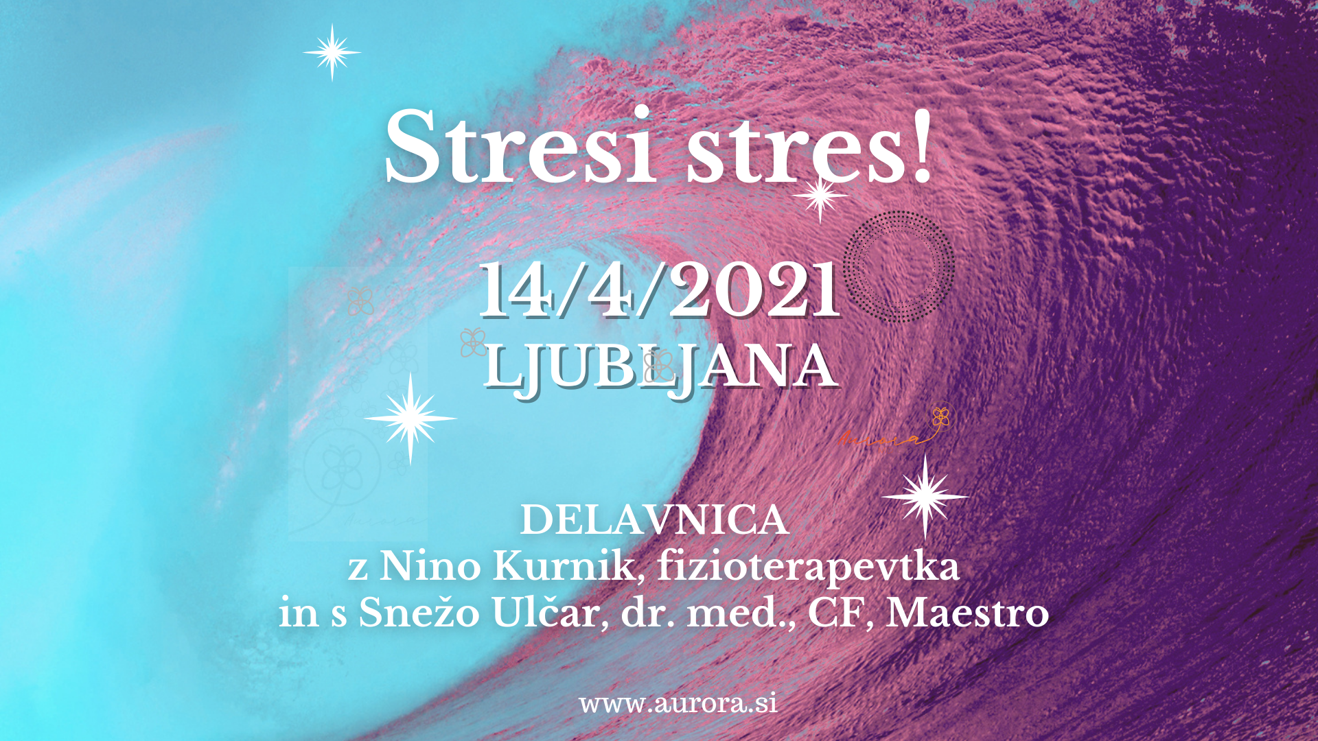 Delavnica: Stresi stres! s Snežo Ulčar, dr.med in Nino Kurnik, uni.dipl.fiziot., 14.4.2021